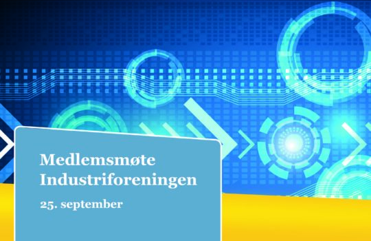 Medlemsmøte Industriforeningen 25. september